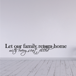 Let our family return home with every seat filled Wall Decal