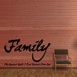 Family the greatest gift I ever received from god Wall Decal