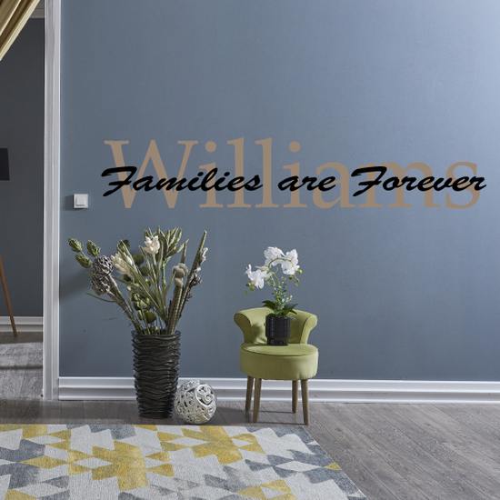Custom Family Name Families are forever Wall Decal