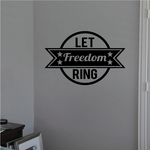 Let Freedom Ring Wall Decal