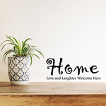 Home love and laughter welcome here Wall Decal