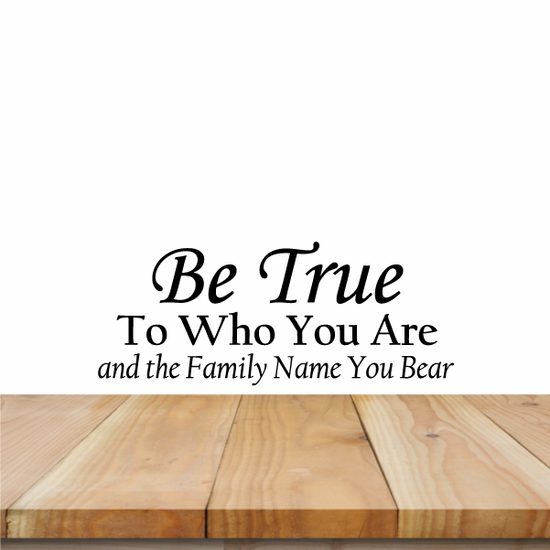 Be True To who you are and your Family Wall Decal