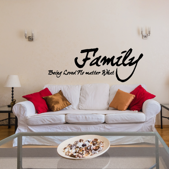 Family Being loved no matter what Wall Decal