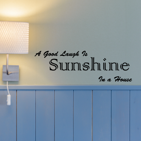 A good laugh is sunshine in a house Wall Decal