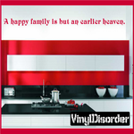 A happy family is but an earlier heaven Wall Decal