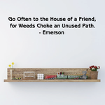 Go Often to the House of a Friend for Weeds Choke an Unused Path Emerson Wall Decal