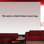 The road to a friends home is never long Wall Decal