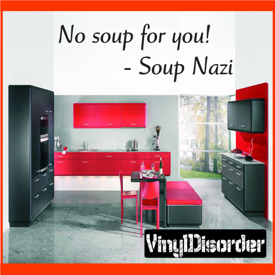 No soup for you Soup Nazi Wall Decal