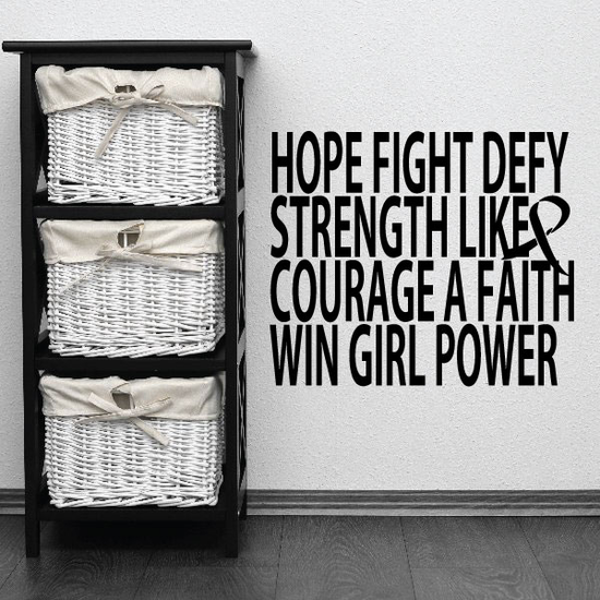 Hope fight defy strength like courage a faith win girl power Quote Decal
