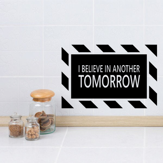 I Believe in another tomorrow Stripes Quote Decal