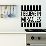 I Believe in Miracles Stripes Quote Decal