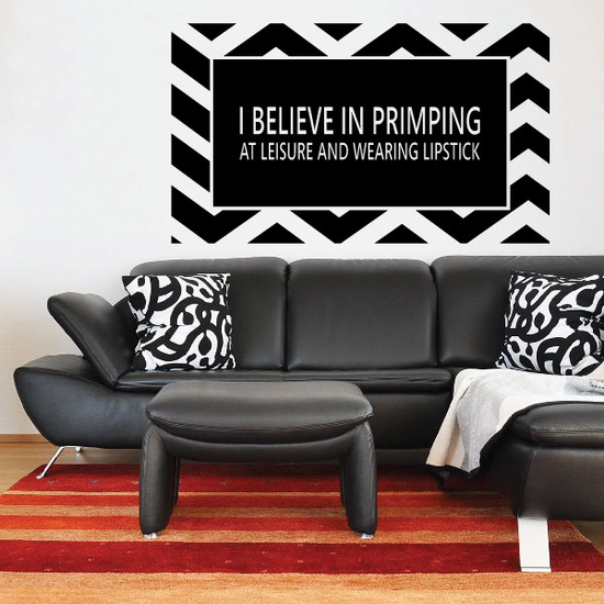 I Believe in primping at leisure and wearing lipstick Pattern Quote Decal