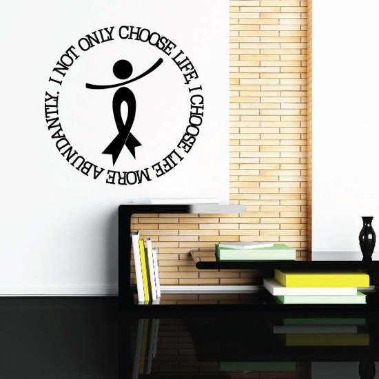 I Not only choose life, I choose life more abundantly Quote Decal