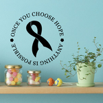 Once you choose Hope anything is possible Quote Decal