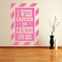 I wish cancer got cancer and died Pattern Quote Decal