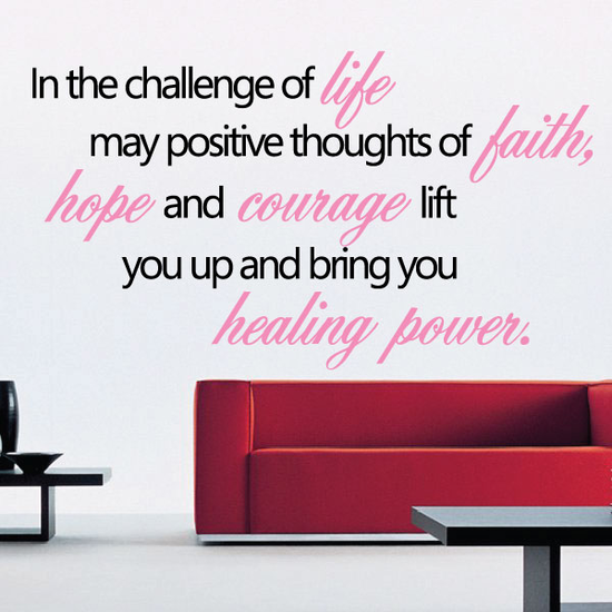 In the challenge of life may positive thoughs of faith, hope and courage Printed Die Cut Decal
