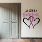 My Sister Is A Survivor Heart Ribbon Printed Die Cut Decal