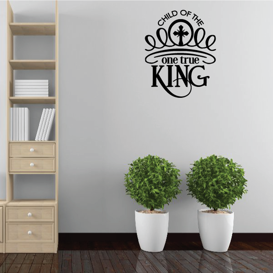 Child of the One True King Wall Decal