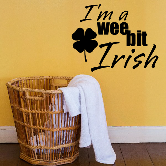 Im a Wee Bit Irish Clover Decal