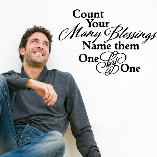 Count Your Many Blessings Name them One By One Wall Decal