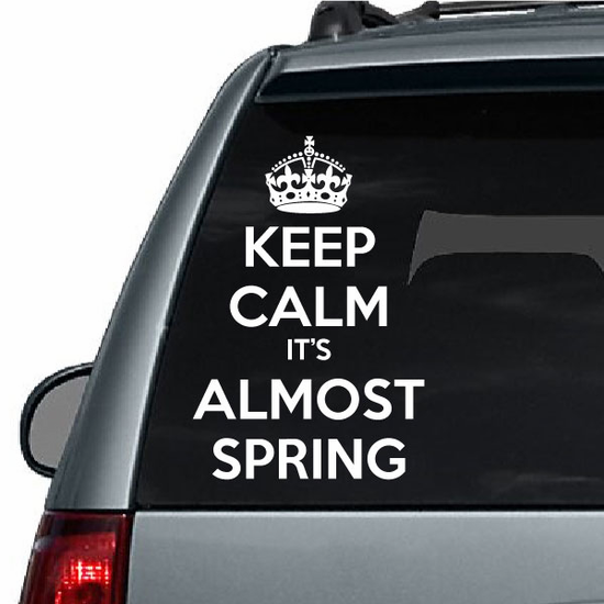 Keep Calm its Almost Spring Decal