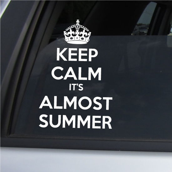 Keep Calm its Almost Summer Decal