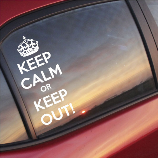 Keep Calm or Keep Out Decal