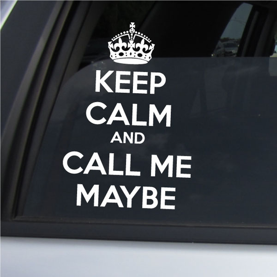 Keep Calm and Call Me Maybe Decal