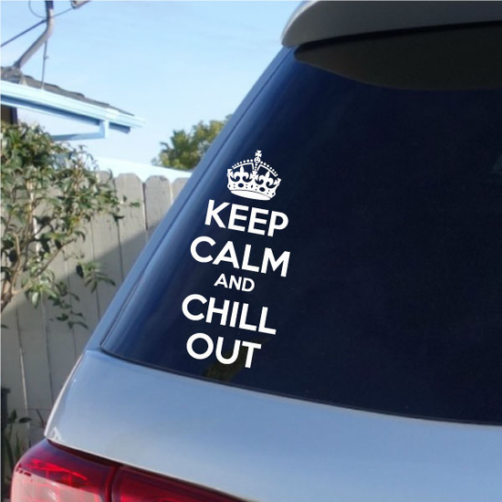 Keep Calm and Chill Out Decal