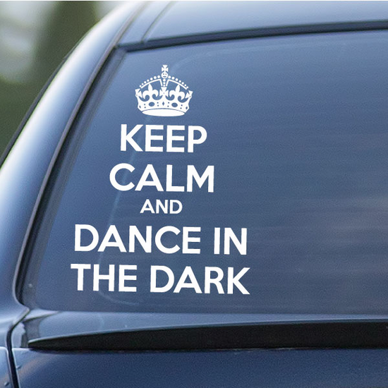 Keep Calm and Dance In the Dark Decal