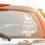 Keep Calm and Dream On Decal