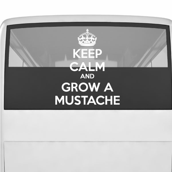 Keep Calm and Grow a Mustache Decal