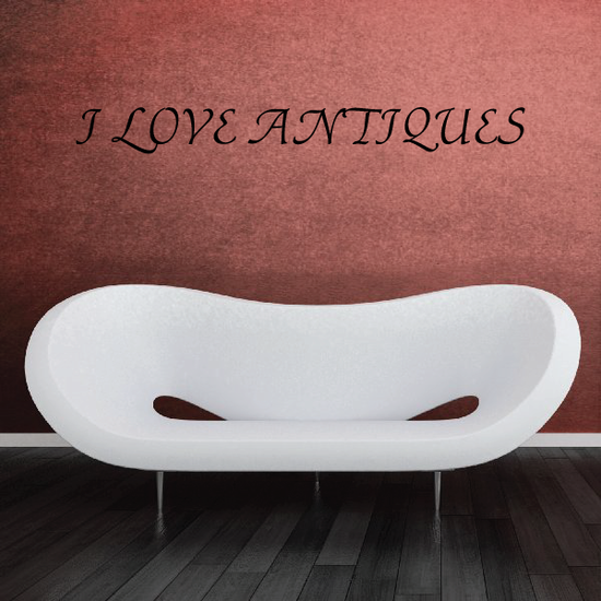 I love antiques Wall Decal