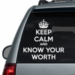 Keep Calm and Know your Worth Decal