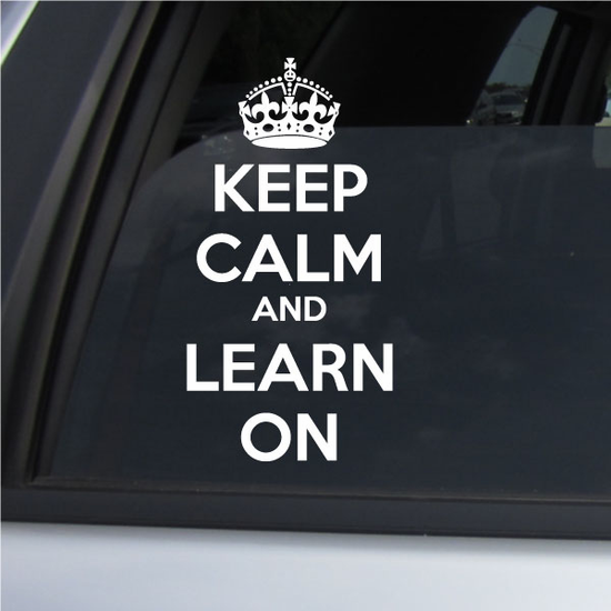 Keep Calm and Learn On Decal