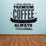 Finest Selection Premium Coffee Great Quality Always Fresh Decal