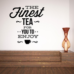 The Finest Tea for You To Enjoy Decal