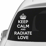 Keep Calm and Radiate Love Decal