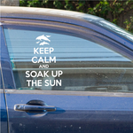 Keep Calm and Soak Up The Sun Decal