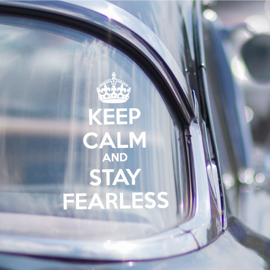 Keep Calm and Stay Fearless Decal