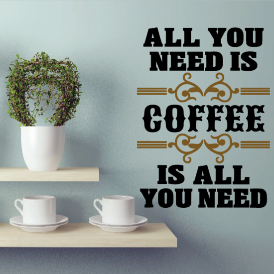 All You Need is Coffee Decal