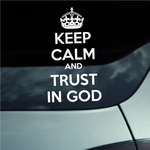 Keep Calm and Trust in God Decal