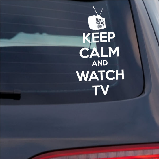 Keep Calm and Watch TV Decal 02