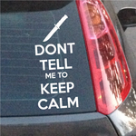Keep Calm Don't Tell Me Decal 03