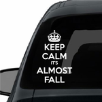 Keep Calm its Almost Fall Decal
