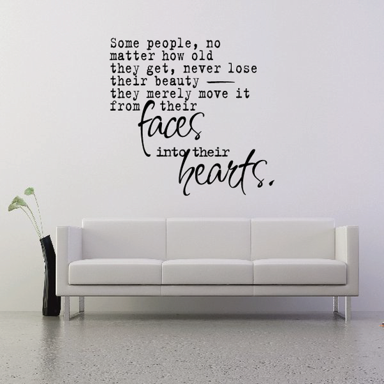 Some people no matter how old they get never lose their beauty they merely move it from their faces into their hearts Wall Decal