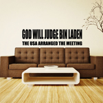 God Will Judge Bin Laden The USA Arranged The Meeting Decal