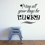 May All your days be Lucky Clover Decal