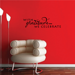 Modern With Gratitude We Celebrate Thanksgiving Decal