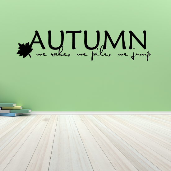 Autumn We Rake we pile we jump Decal